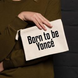 Pochette / Trousse - Born to be yoncé