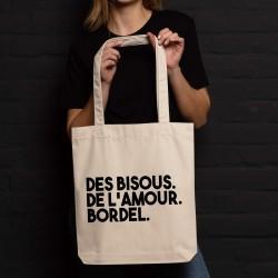 Sac coton - Des bisous. De l'amour. Bordel