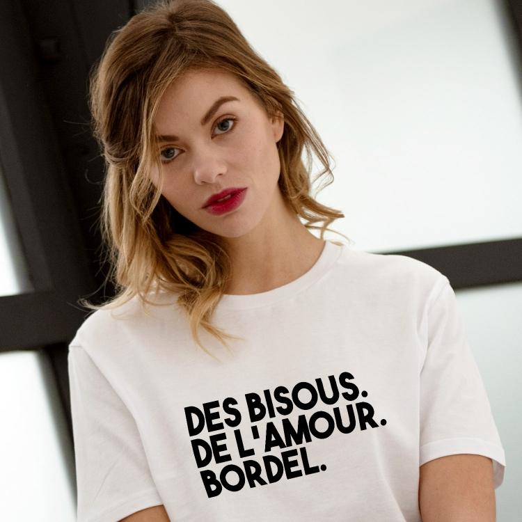 T-shirt Des bisous. De l'amour. Bordel - Femme