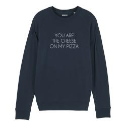 Sweat-shirt You are the cheese on my pizza - Homme