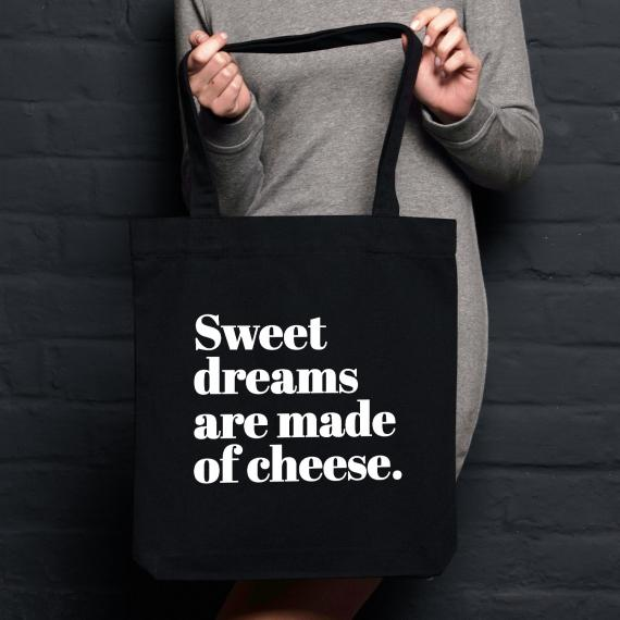 Tote bag Sweet dreams are made of cheese !