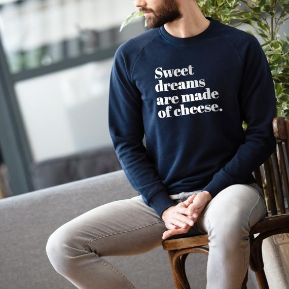 Sweat-shirt Sweet dreams are made of cheese - Homme
