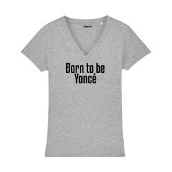 Tee-shirt Born to be Yoncé - Femme