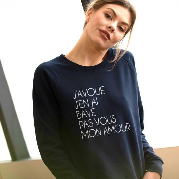 Sweatshirt J'avoue j'en ai bavé pas vous - Femme