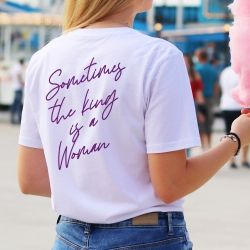 T-shirt Sometimes the king is a woman - Femme - 2
